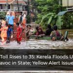 Kerela Floods: Death Toll Rises To 35, IMD Issues Yellow Alert In State From Oct 20-22