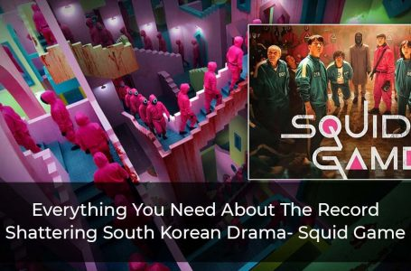Everything You Need To Know About The Record Breaking South Korean Drama Series: Squid Game