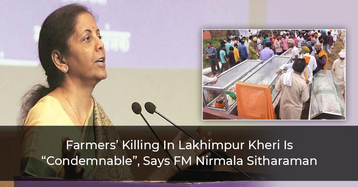 "Farmers'-Killing-In-Lakhimpur-Kheri-Is-""Condemnable"",-Says-FM-Nirmala-Sitharaman"