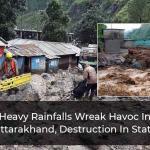 Uttarakhand Rainfalls: 16 Dead Amid Heavy Rains, Roads & Houses Washed Away