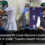 """Cumulative Vaccine Coverage Crosses 990 Million Mark; """"Go For It India,"""" Tweets Health Minister"""