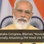 "Karnataka-Congress-Blames-""Novice""-For-Personally-Attacking-PM-Modi-Via-Tweet"