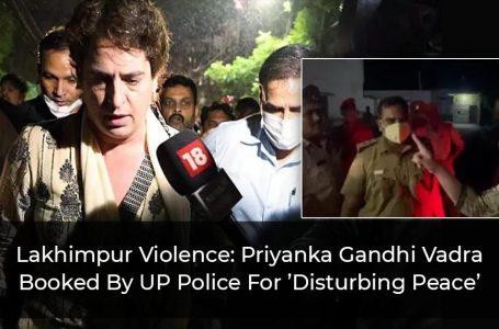FIR Filed Against Priyanka Gandhi Vadra, 10 Others For 'Disturbing Peace'