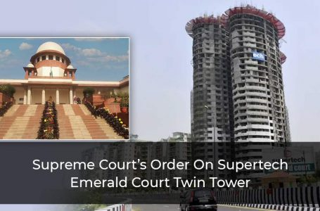 Supertech Twin Towers: Supreme Court Dismissed Realtor's Plea Seeking Modification Of Order To Demolish Twin 40-storey Towers